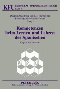 (2011): Kompetenzen beim Lernen und Lehren des Spanischen: Empirie und Methodik. Peter Lang: Frankfurt am Main (mit Dagmar Abendroth-Timmer, Marcus Bär und Ursula Vences).