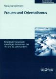 Frauen und Orientalismus: Reisetexte französischsprachiger Autorinnen des 19. und 20. Jahrhunderts